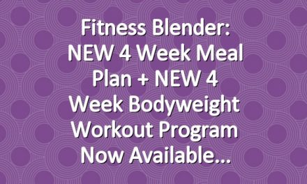 Fitness Blender: NEW 4 Week Meal Plan + NEW 4 Week Bodyweight Workout Program Now Available