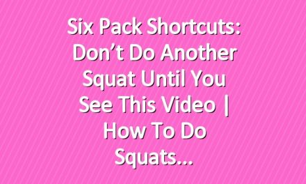 Six Pack Shortcuts: Don't Do Another Squat Until You See This Video | How To Do Squats