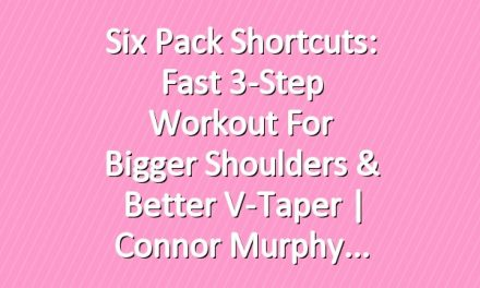 Six Pack Shortcuts: Fast 3-Step Workout for Bigger Shoulders & Better V-Taper |  Connor Murphy