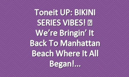 Toneit UP: BIKINI SERIES VIBES! ♡ We're bringin' it back to Manhattan Beach where it all began!