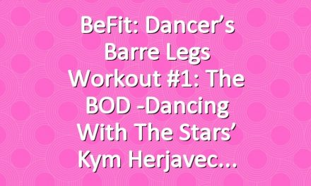 BeFit: Dancer's Barre Legs Workout #1: The BOD -Dancing with the Stars' Kym Herjavec