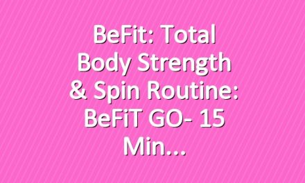 BeFit: Total Body Strength & Spin Routine: BeFiT GO- 15 Min