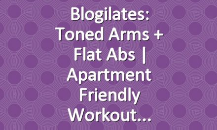 Blogilates: Toned Arms + Flat Abs | Apartment Friendly Workout