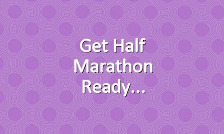 Get half marathon ready
