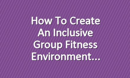 How to Create an Inclusive Group Fitness Environment