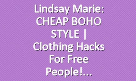 Lindsay Marie: CHEAP BOHO STYLE | Clothing Hacks for Free People!