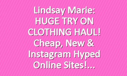 Lindsay Marie: HUGE TRY ON CLOTHING HAUL! Cheap, New & Instagram Hyped Online sites!