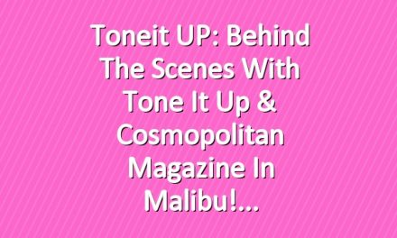 Toneit UP: Behind The Scenes with Tone It Up & Cosmopolitan Magazine in Malibu!