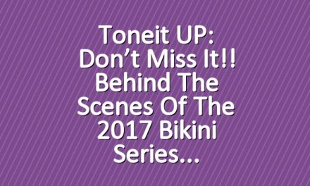 Toneit UP: Don't miss it!! Behind the Scenes of the 2017 Bikini Series