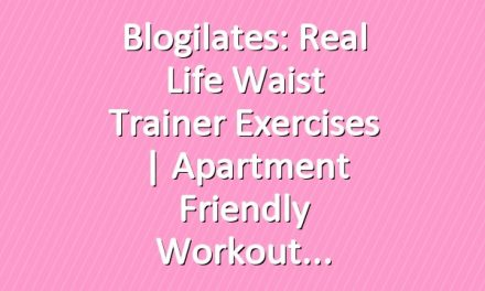 Blogilates: Real Life Waist Trainer Exercises | Apartment Friendly Workout