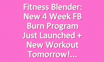 Fitness Blender: New 4 Week FB Burn Program just launched + New workout tomorrow!