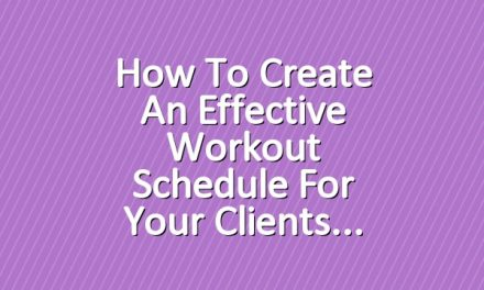 How to Create an Effective Workout Schedule for Your Clients