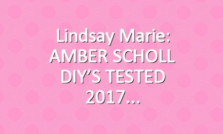 Lindsay Marie: AMBER SCHOLL DIY'S TESTED 2017