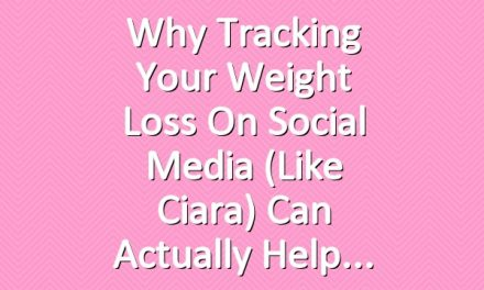 Why Tracking Your Weight Loss on Social Media (Like Ciara) Can Actually Help