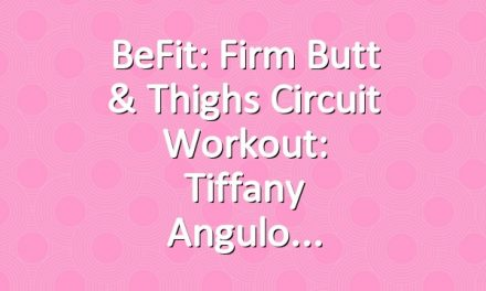 BeFit: Firm Butt & Thighs Circuit Workout: Tiffany Angulo