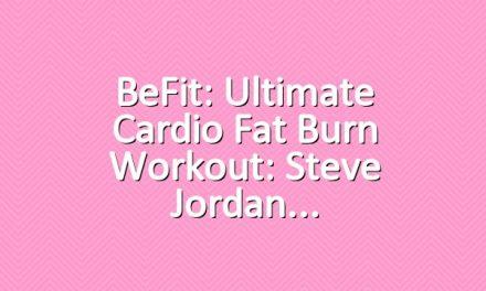 BeFit: Ultimate Cardio Fat Burn Workout: Steve Jordan