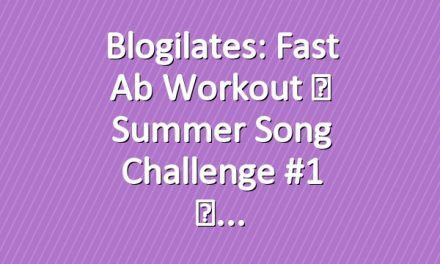 Blogilates: Fast Ab Workout ☀ Summer Song Challenge #1 ☀