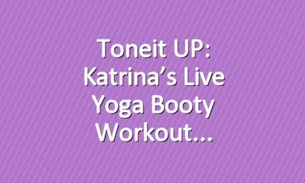 Toneit UP: Katrina's Live Yoga Booty Workout