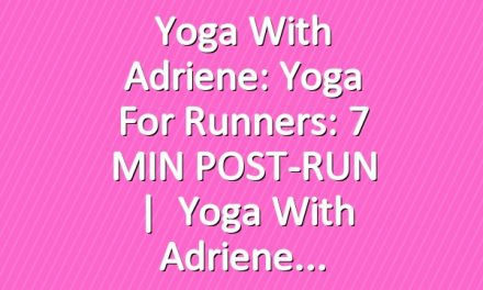 Yoga With Adriene: Yoga For Runners: 7 MIN POST-RUN   |   Yoga With Adriene