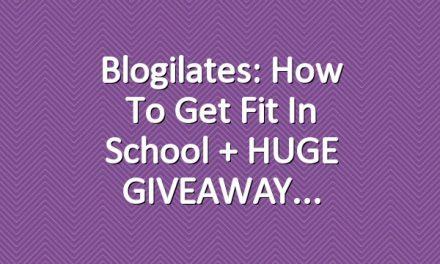 Blogilates: How to Get Fit in School + HUGE GIVEAWAY