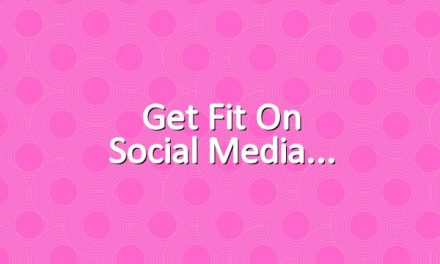 Get fit on social media