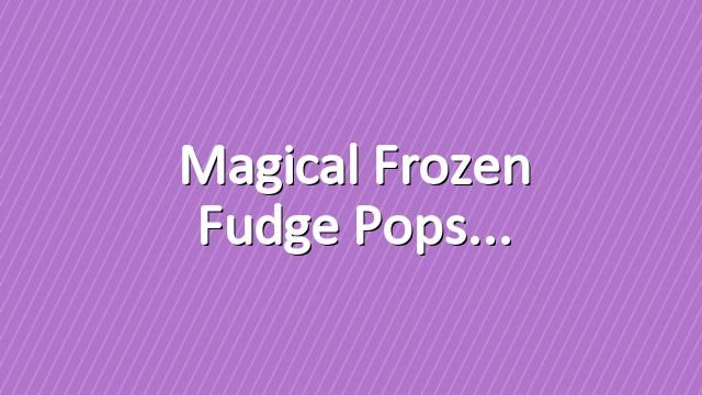 Magical Frozen Fudge Pops