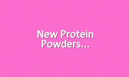 New protein powders
