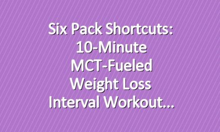 Six Pack Shortcuts: 10-Minute MCT-Fueled Weight Loss Interval Workout