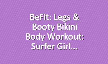 BeFit: Legs & Booty Bikini Body Workout: Surfer Girl