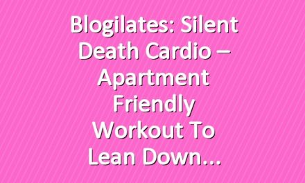 Blogilates: Silent Death Cardio – Apartment friendly workout to lean down