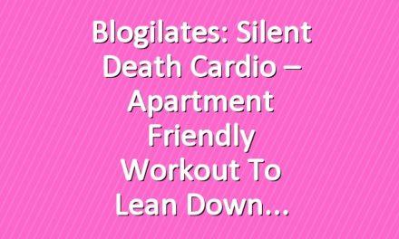 Blogilates: Silent Death Cardio – Apartment friendly workout to lean down