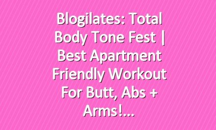 Blogilates: Total Body Tone Fest | Best apartment friendly workout for butt, abs + arms!