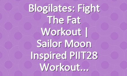 Blogilates: Fight the Fat Workout | Sailor Moon Inspired PIIT28 Workout