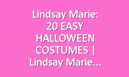 Lindsay Marie: 20 EASY HALLOWEEN COSTUMES | Lindsay Marie