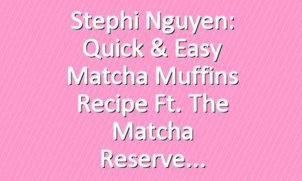 Stephi Nguyen: Quick & Easy Matcha Muffins Recipe ft. The Matcha Reserve