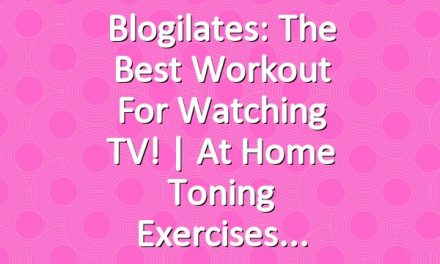 Blogilates: The Best Workout for Watching TV! | At Home Toning Exercises