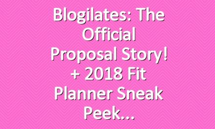 Blogilates: The Official Proposal Story! + 2018 Fit Planner Sneak Peek