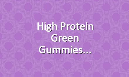High Protein Green Gummies