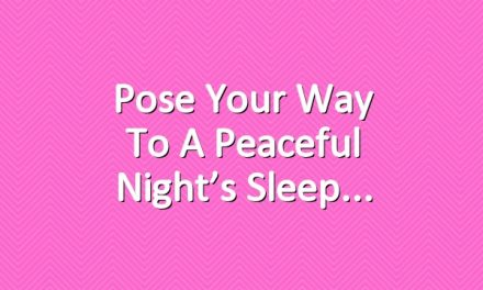 Pose your way to a peaceful night's sleep