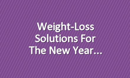 Weight-Loss Solutions for the New Year