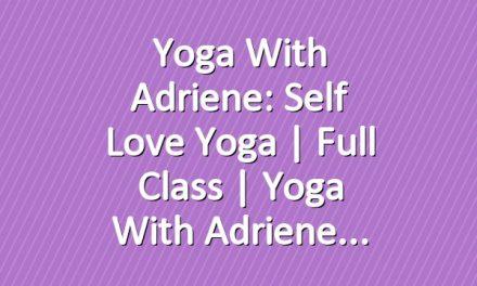 Yoga With Adriene: Self Love Yoga  |  Full Class  |  Yoga With Adriene