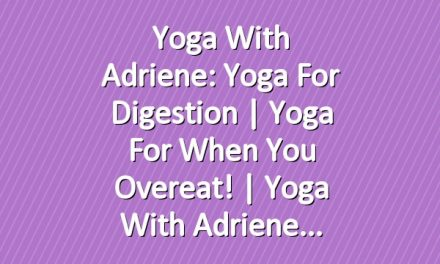 Yoga With Adriene: Yoga For Digestion  |  Yoga for When You Overeat!  |  Yoga With Adriene