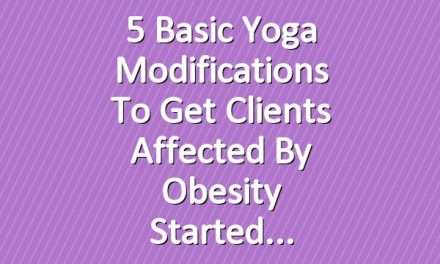 5 Basic Yoga Modifications to Get Clients Affected by Obesity Started