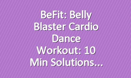 BeFit: Belly Blaster Cardio Dance Workout: 10 Min Solutions