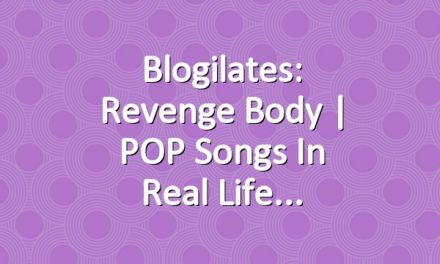 Blogilates: Revenge Body | POP Songs in Real Life
