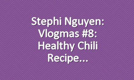 Stephi Nguyen: Vlogmas #8: Healthy Chili Recipe