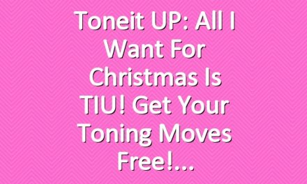 Toneit UP: All I want for Christmas is TIU! Get Your Toning Moves Free!