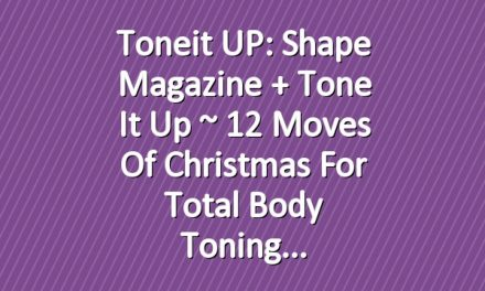 Toneit UP: Shape Magazine + Tone It Up ~ 12 Moves Of Christmas For Total Body Toning