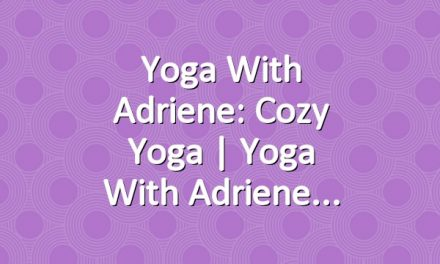 Yoga With Adriene: Cozy Yoga  |  Yoga With Adriene