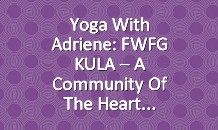 Yoga With Adriene: FWFG KULA – A Community of the Heart